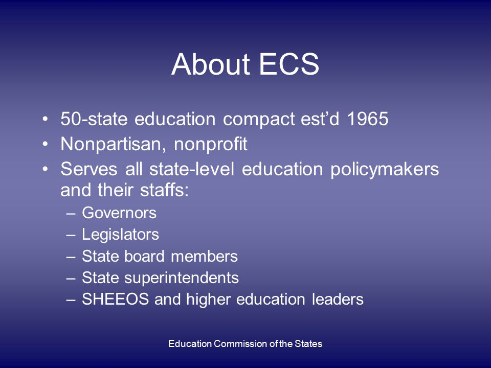 Education Commission of the States Recommended feature: Evaluation Requirement Yes = 13 states No = 31 states Partial Credit = 2