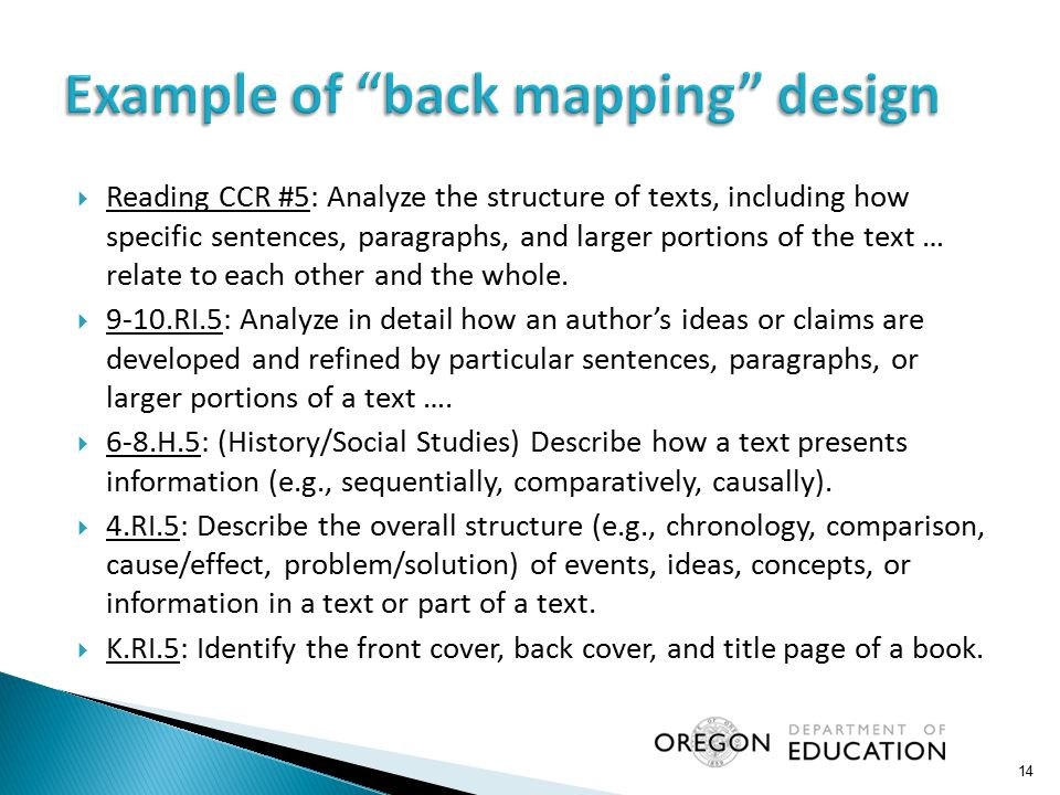 14  Reading CCR #5: Analyze the structure of texts, including how specific sentences, paragraphs, and larger portions of the text … relate to each other and the whole.