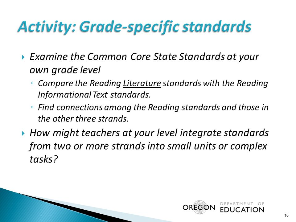  Examine the Common Core State Standards at your own grade level ◦ Compare the Reading Literature standards with the Reading Informational Text stand