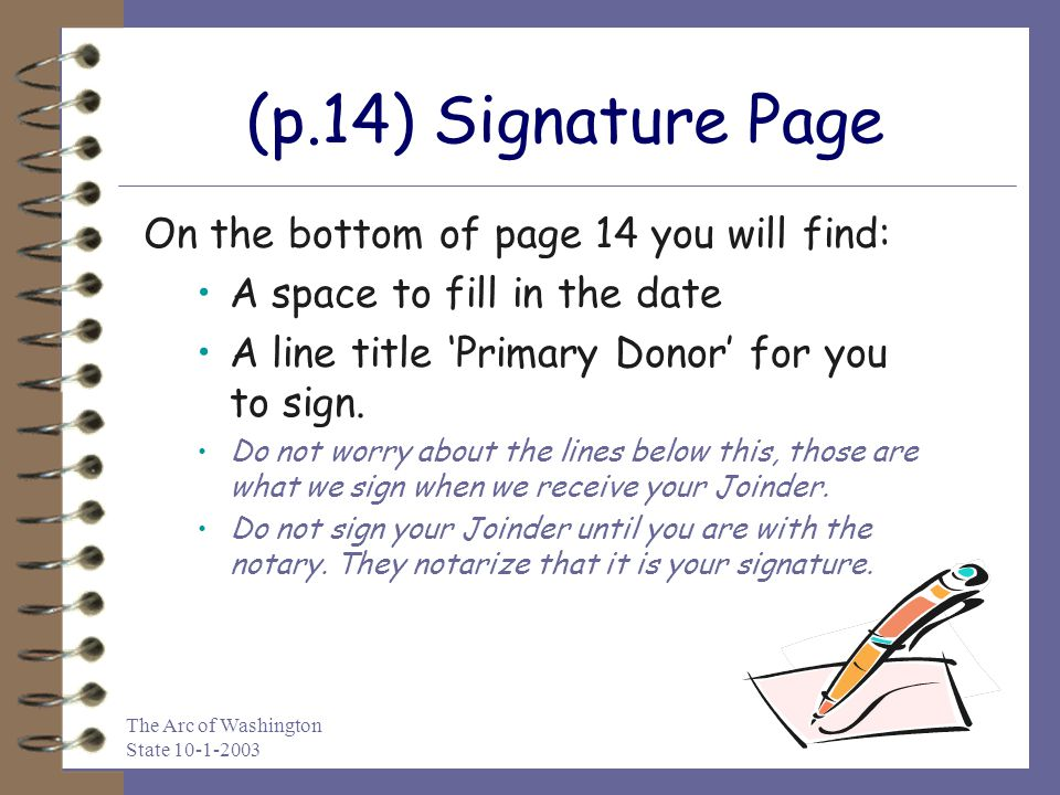 The Arc of Washington State 10-1-2003 (p.14) Signature Page On the bottom of page 14 you will find: A space to fill in the date A line title 'Primary