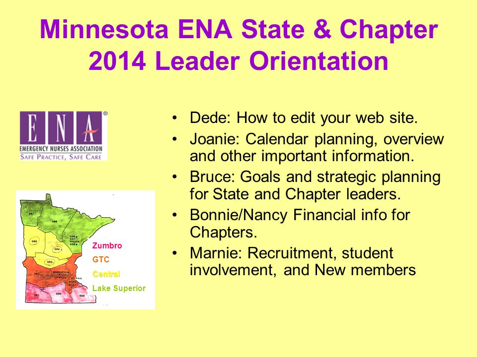 Minnesota ENA State & Chapter 2014 Leader Orientation Dede: How to edit your web site.