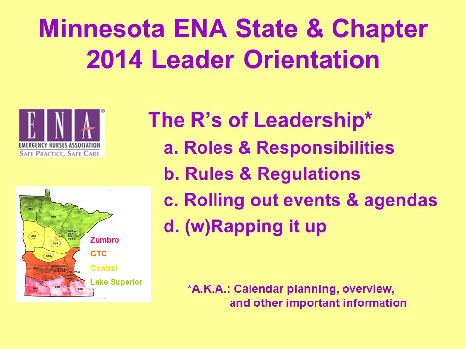 Minnesota ENA State & Chapter 2014 Leader Orientation The R's of Leadership* a.