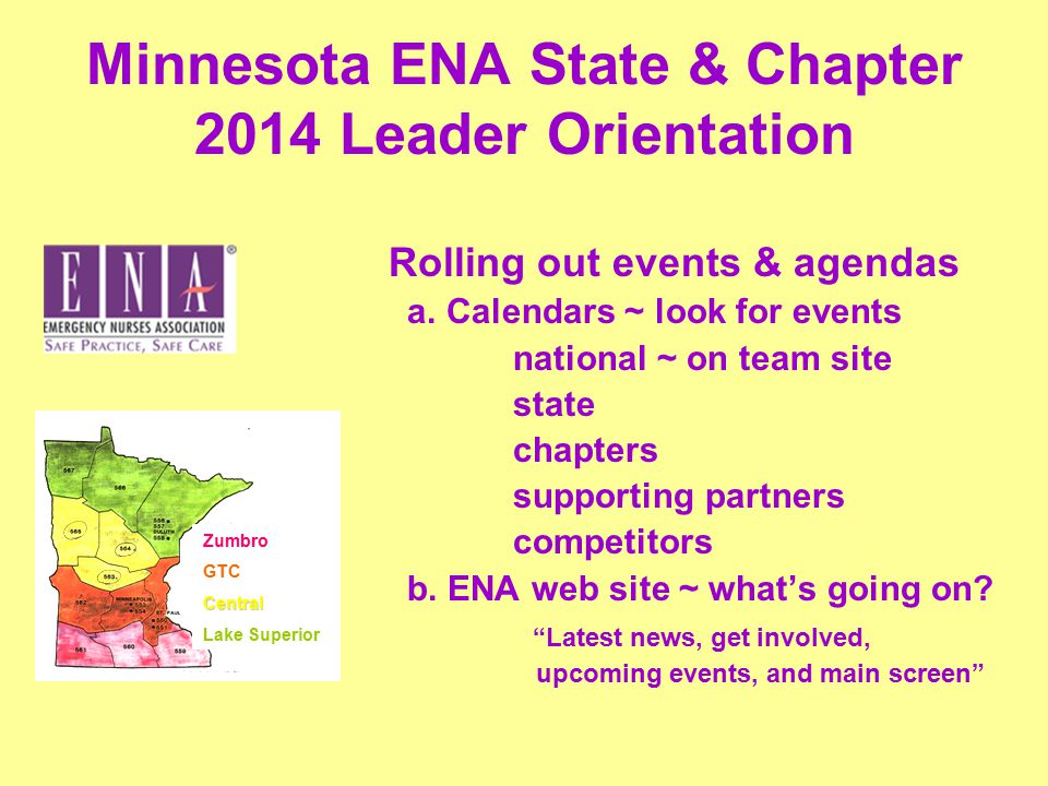 Minnesota ENA State & Chapter 2014 Leader Orientation Rolling out events & agendas a.