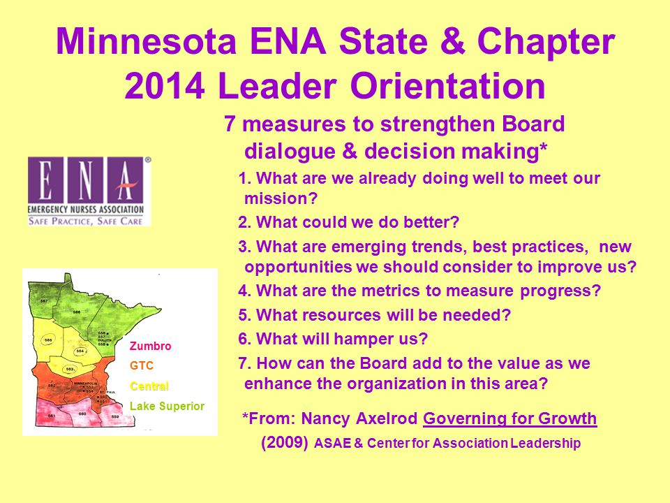 Minnesota ENA State & Chapter 2014 Leader Orientation 7 measures to strengthen Board dialogue & decision making* 1.