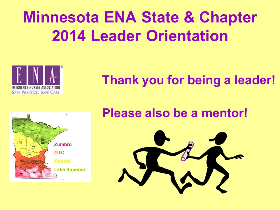 Minnesota ENA State & Chapter 2014 Leader Orientation Thank you for being a leader.