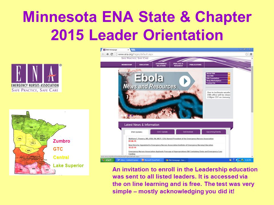 Minnesota ENA State & Chapter 2015 Leader Orientation Zumbro GTCCentral Lake Superior An invitation to enroll in the Leadership education was sent to all listed leaders.