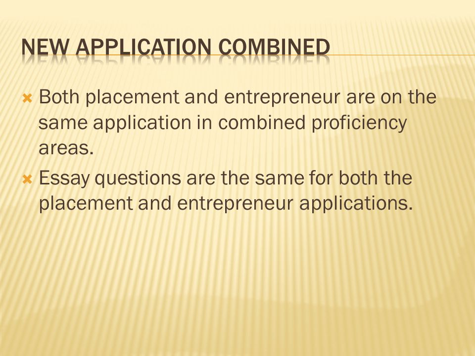  Both placement and entrepreneur are on the same application in combined proficiency areas.