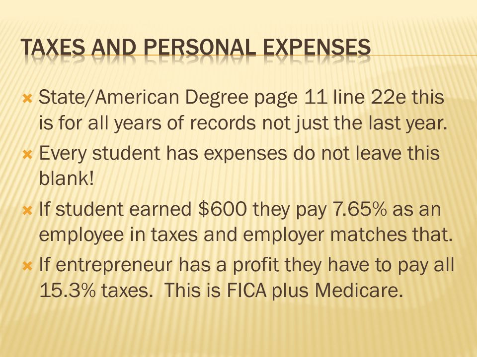  State/American Degree page 11 line 22e this is for all years of records not just the last year.