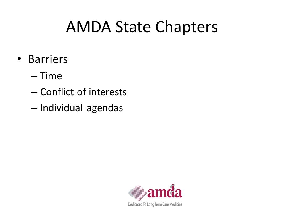 AMDA State Chapters Barriers – Time – Conflict of interests – Individual agendas
