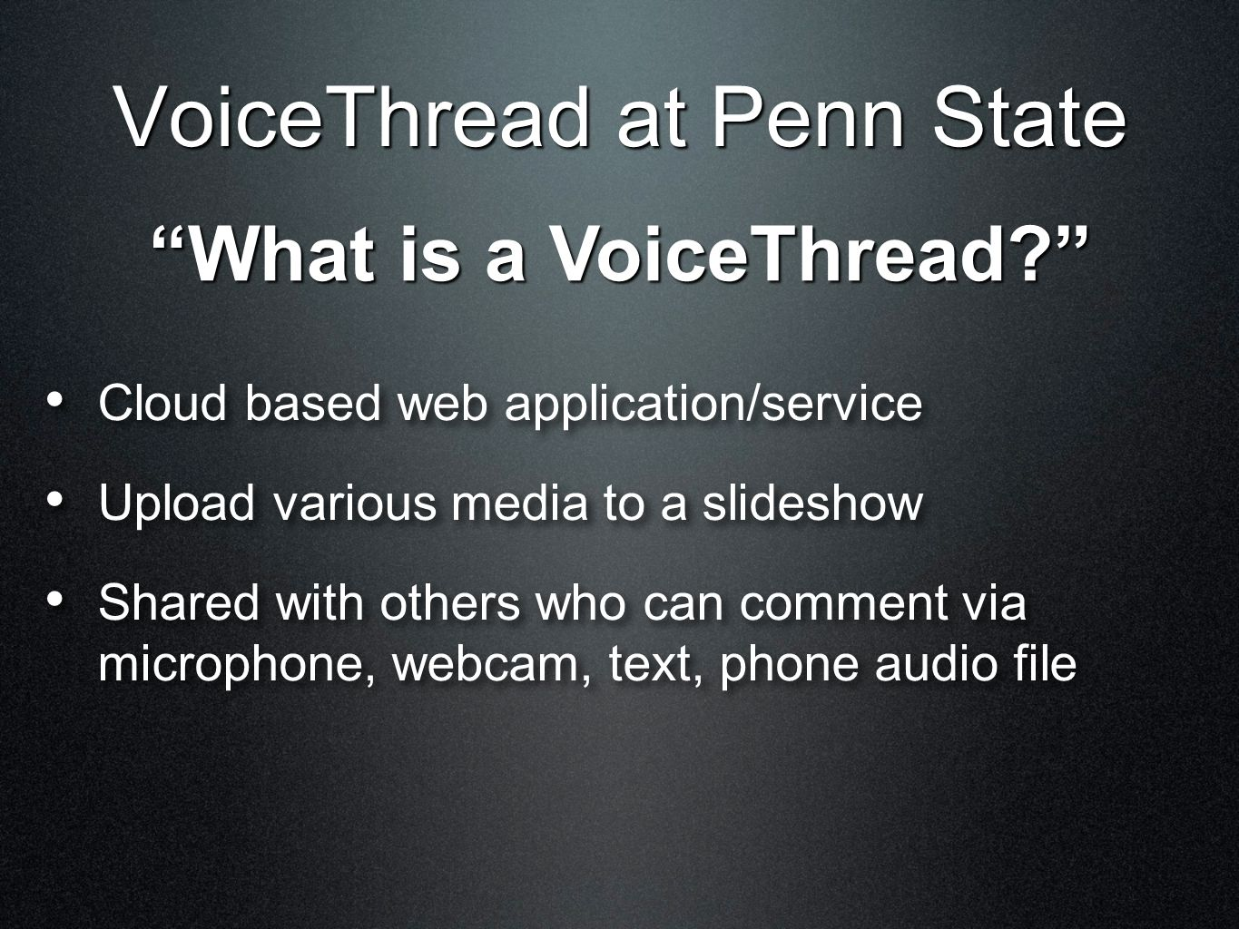 VoiceThread at Penn State Basics Fully integrated service at PSU Dec.