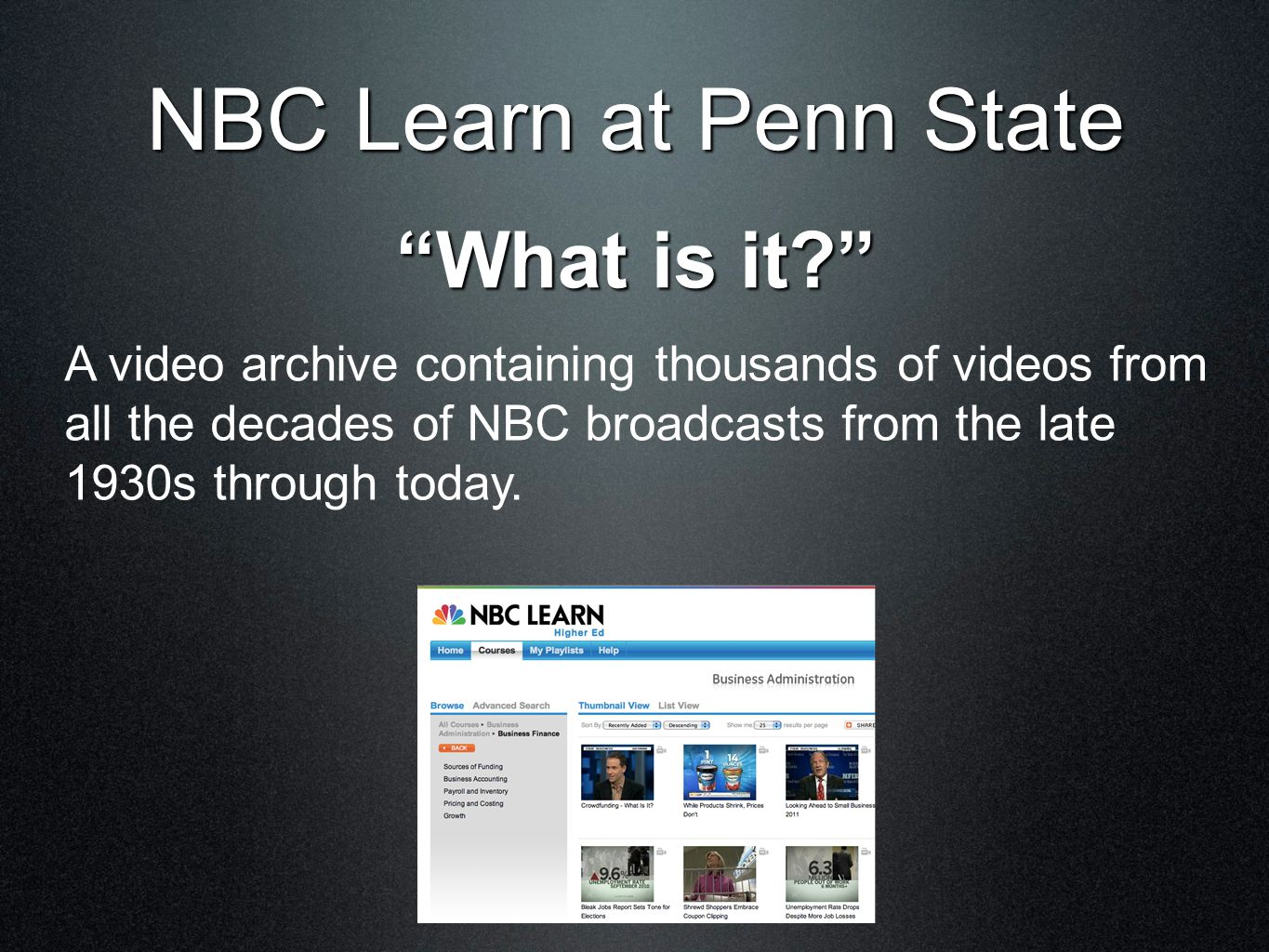 What is it A video archive containing thousands of videos from all the decades of NBC broadcasts from the late 1930s through today.