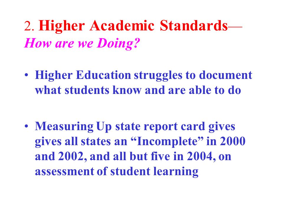 2. Higher Academic Standards — How are we Doing.