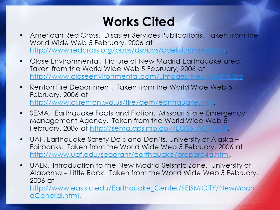Works Cited American Red Cross. Disaster Services Publications. Taken from the World Wide Web 5 February, 2006 at http://www.redcross.org/pubs/dspubs/