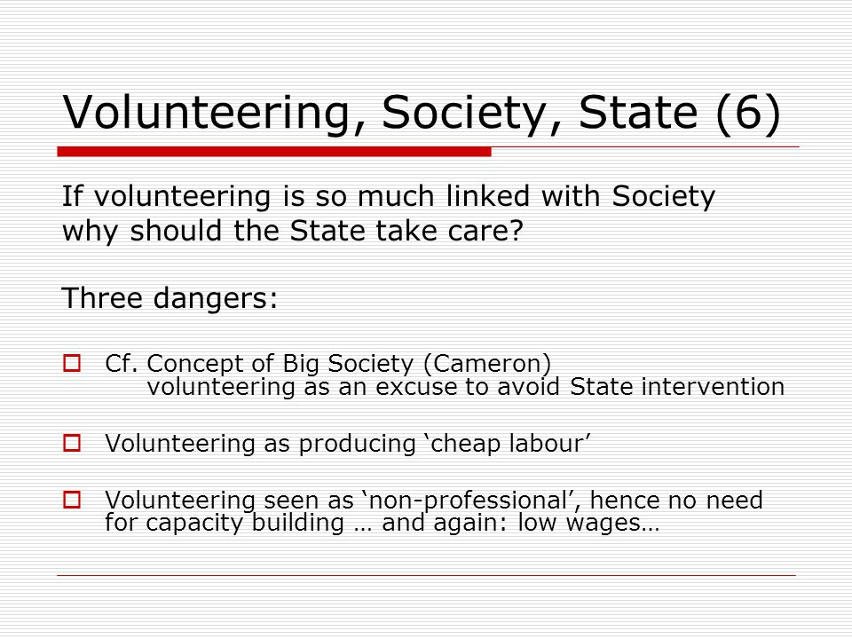 Volunteering, Society, State (6) If volunteering is so much linked with Society why should the State take care.