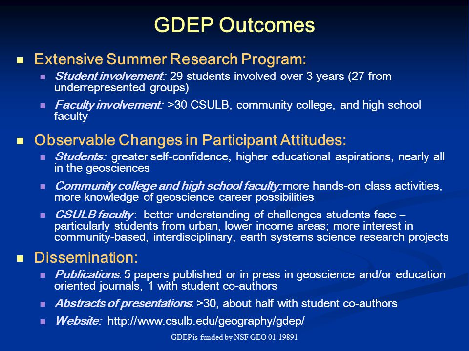 GDEP is funded by NSF GEO 01-19891 GDEP Outcomes: Growth and Diversification