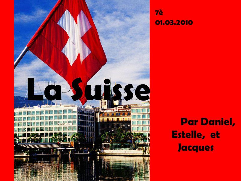La Suisse Par Daniel, Estelle, et Jacques 7è 01.03.2010