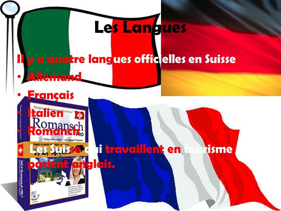 Les Langues Il y a quatre langues officielles en Suisse.