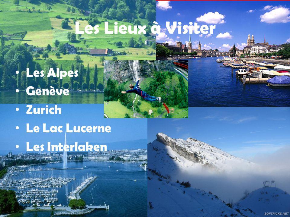 Les Alpes Genève Zurich Le Lac Lucerne Les Interlaken Les Lieux à Visiter