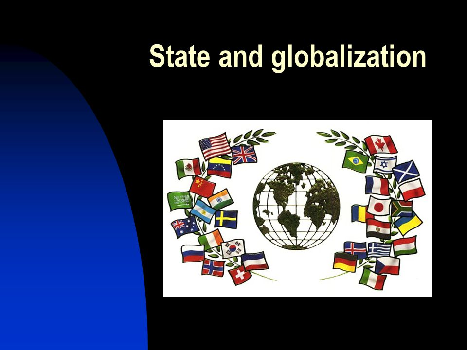 b) territory of the state New aspects of territory in globalization: - Telecommunication - Transportation - Satellite connections - Internet and cyberspace