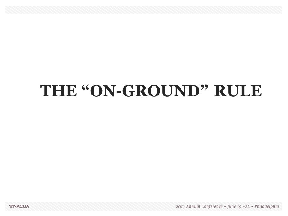 "THE ""ON-GROUND"" RULE"