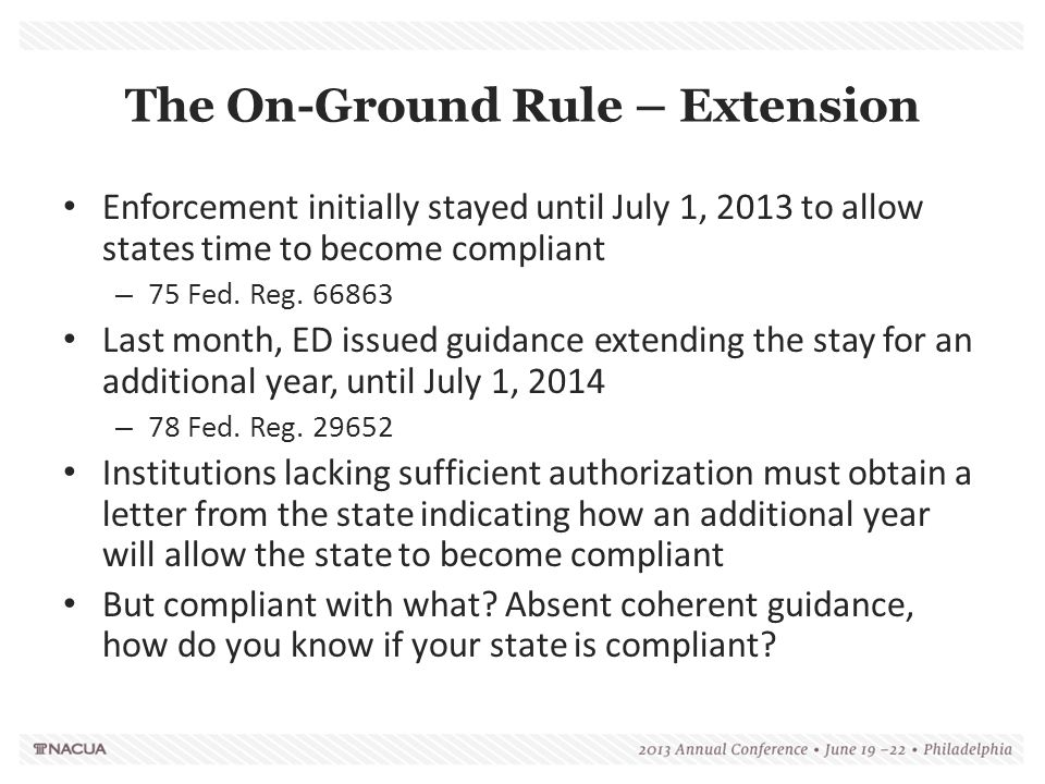 The On-Ground Rule – Extension Enforcement initially stayed until July 1, 2013 to allow states time to become compliant – 75 Fed. Reg. 66863 Last mont