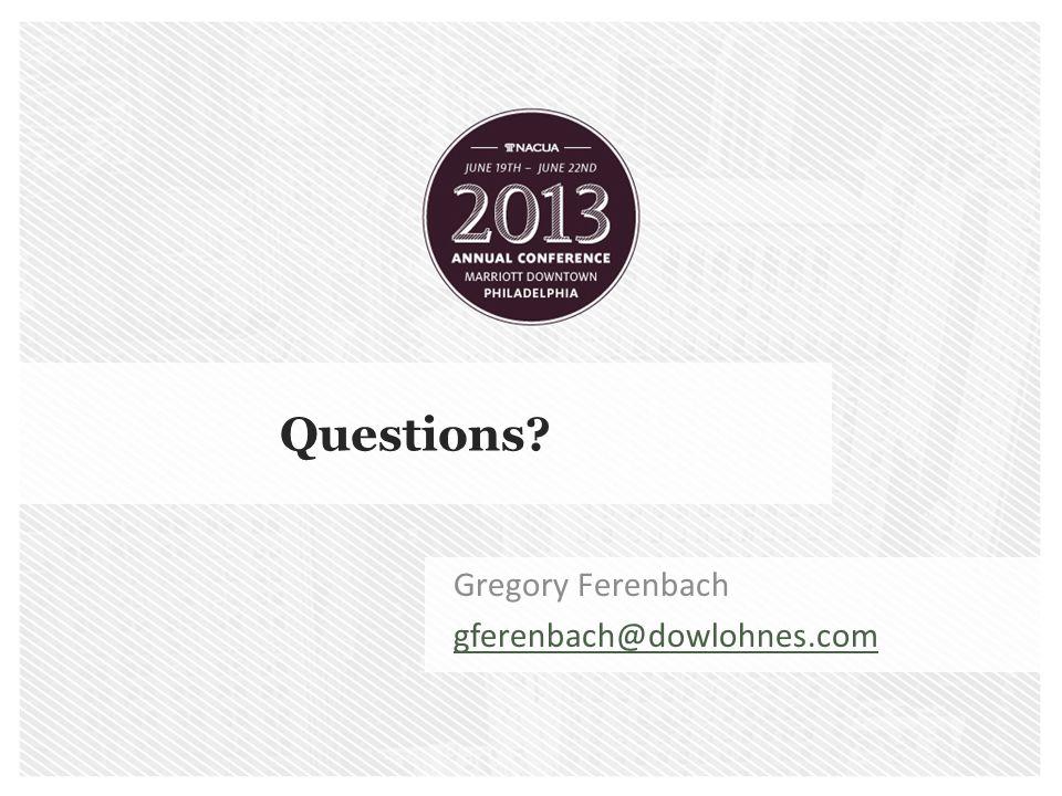 Questions Gregory Ferenbach gferenbach@dowlohnes.com