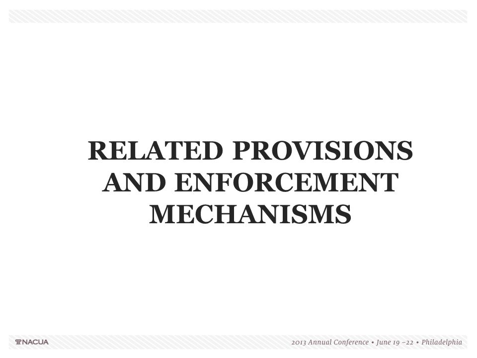 RELATED PROVISIONS AND ENFORCEMENT MECHANISMS