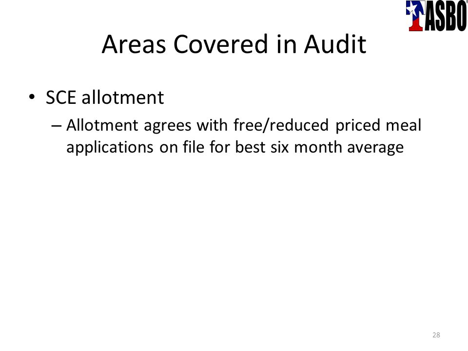 Areas Covered in Audit SCE allotment – Allotment agrees with free/reduced priced meal applications on file for best six month average 28