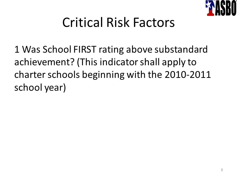 Critical Risk Factors 1 Was School FIRST rating above substandard achievement.