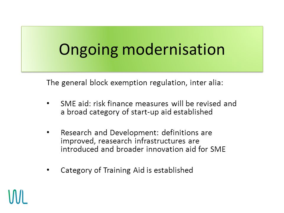 The general block exemption regulation, inter alia: SME aid: risk finance measures will be revised and a broad category of start-up aid established Re