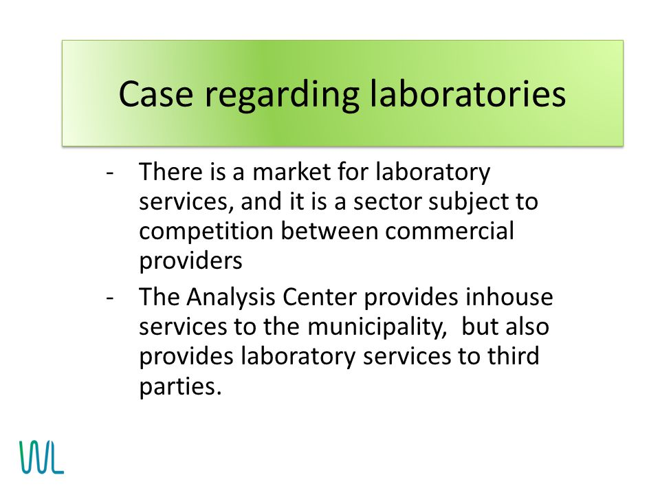 -There is a market for laboratory services, and it is a sector subject to competition between commercial providers -The Analysis Center provides inhou