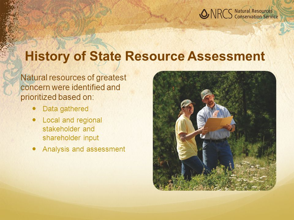 How the SRA is Used The State Resource Assessment: Helps NRCS focus attention and funding Guides collaboration with partners that have similar concerns.