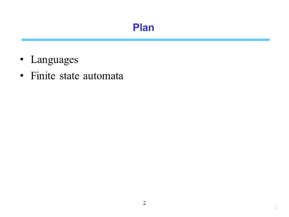Plan Languages Finite state automata 2 2
