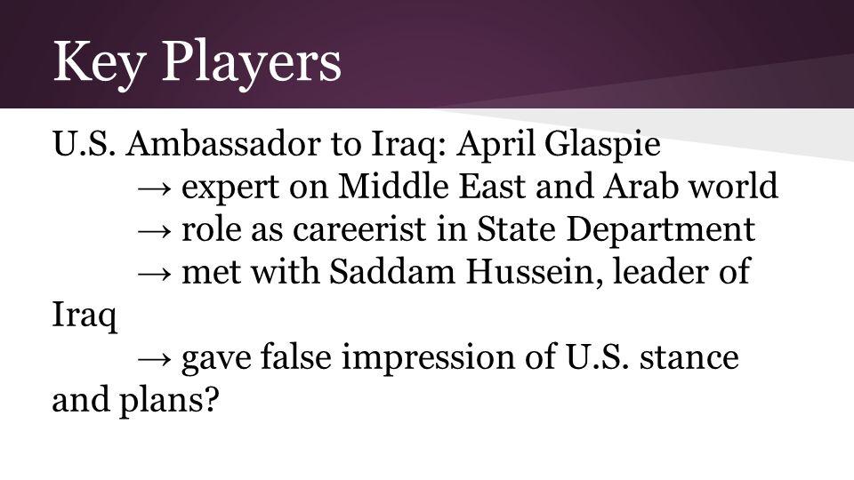Key Players U.S.Ambassador to Kuwait: Nathaniel Howell → stationed in U.