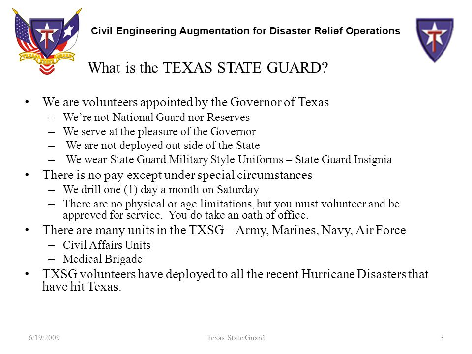 Civil Engineering Augmentation for Disaster Relief Operations We are volunteers appointed by the Governor of Texas – We're not National Guard nor Rese
