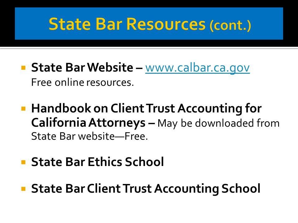  State Bar Website – www.calbar.ca.govwww.calbar.ca.gov Free online resources.