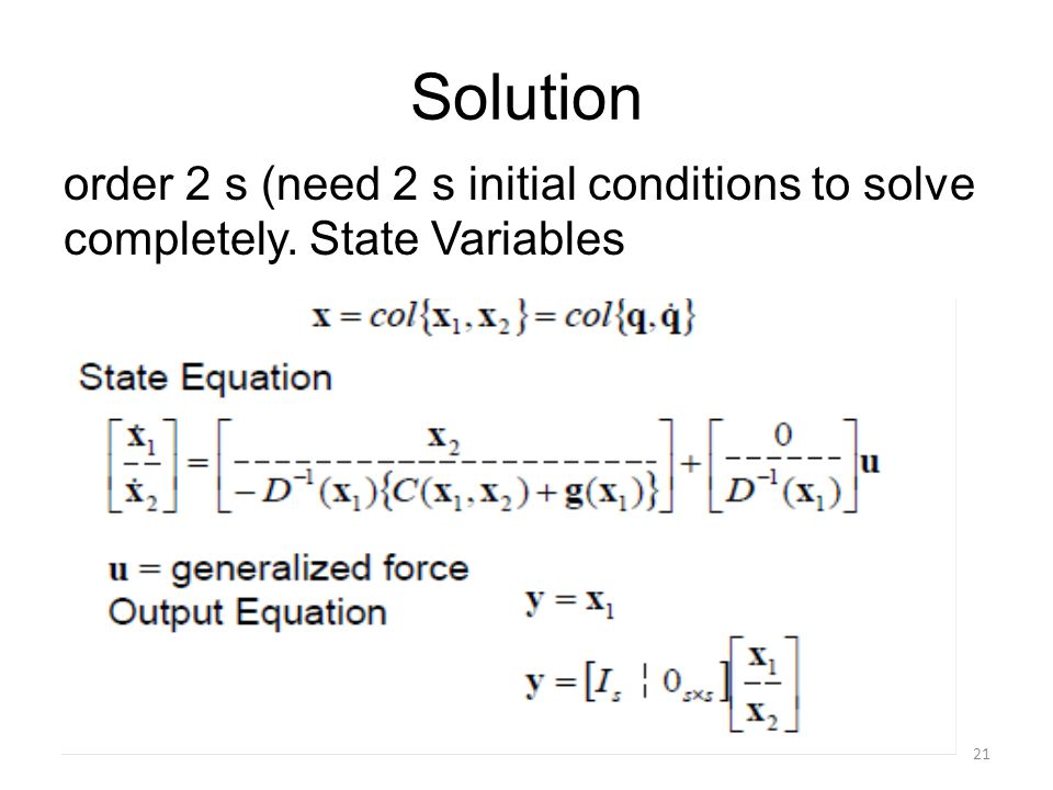 Solution order 2 s (need 2 s initial conditions to solve completely. State Variables 21