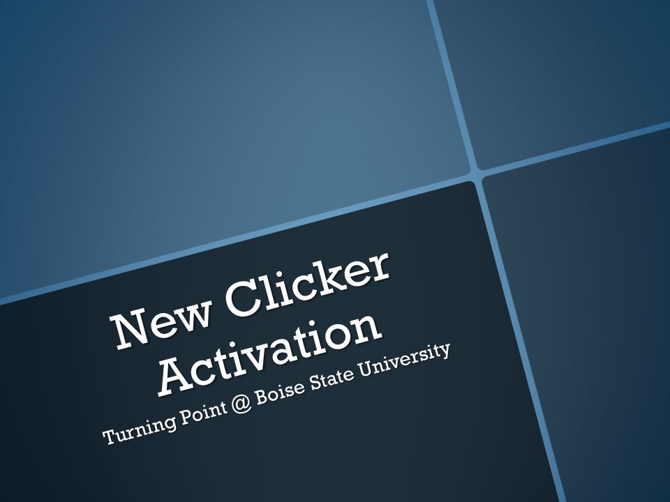 New Clicker Activation Turning Point @ Boise State University