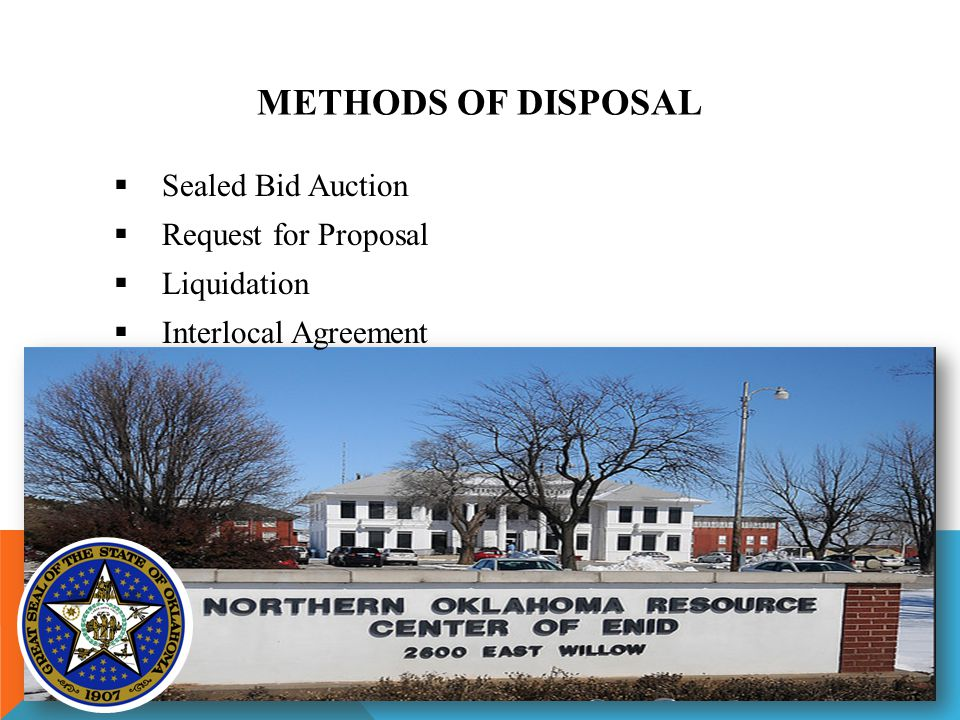 METHODS OF DISPOSAL  Sealed Bid Auction  Request for Proposal  Liquidation  Interlocal Agreement
