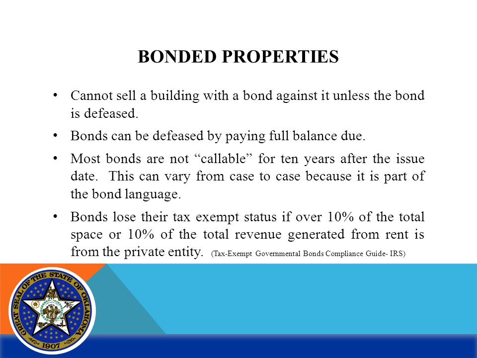 BONDED PROPERTIES Cannot sell a building with a bond against it unless the bond is defeased.