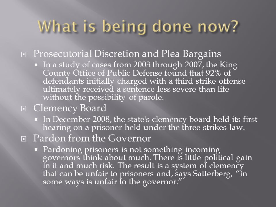  Prosecutorial Discretion and Plea Bargains  In a study of cases from 2003 through 2007, the King County Office of Public Defense found that 92% of