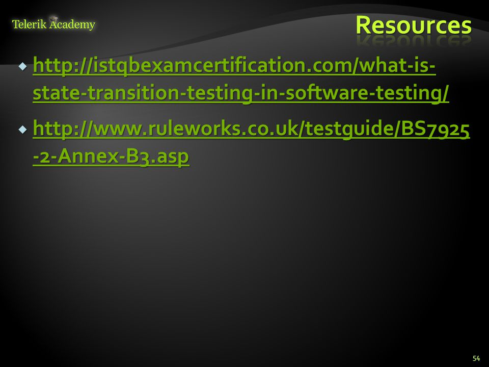  http://istqbexamcertification.com/what-is- state-transition-testing-in-software-testing/ http://istqbexamcertification.com/what-is- state-transition