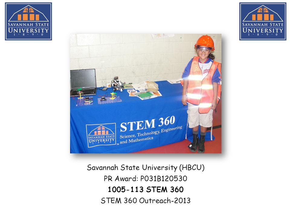 Savannah State University (HBCU) PR Award: P031B070006 1010-512 STEM 360 2012 FIRST LEGO League Regional Qualifier
