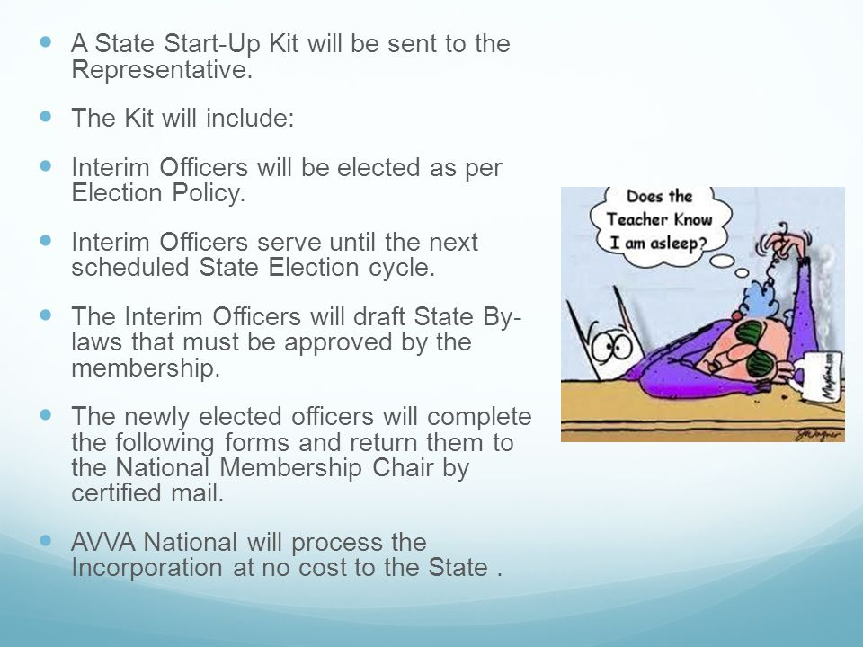 A State Start-Up Kit will be sent to the Representative.
