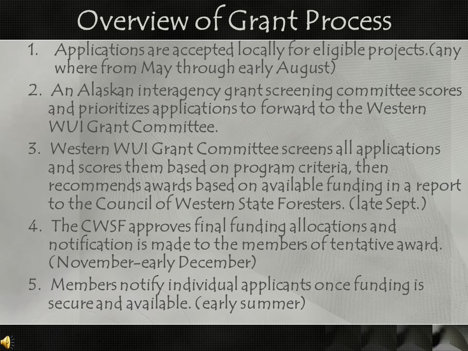 Overview of Grant Process 1.Applications are accepted locally for eligible projects.(any where from May through early August) 2.