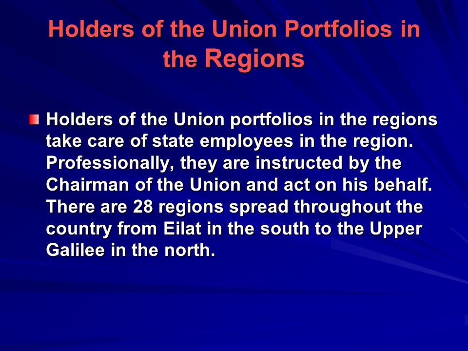 Holders of the Union Portfolios in the Regions Holders of the Union portfolios in the regions take care of state employees in the region.