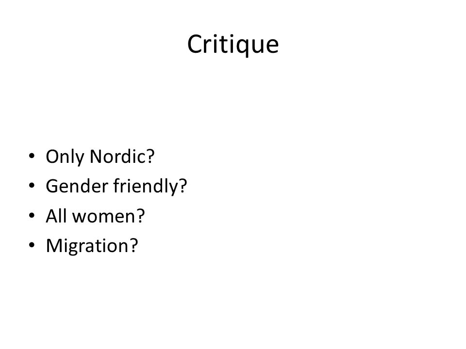 Critique Only Nordic Gender friendly All women Migration