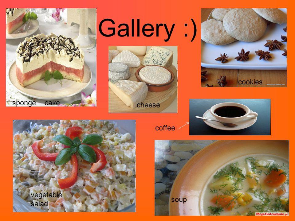Gallery :) cake cheese cookies vegetable salad soup coffee sponge