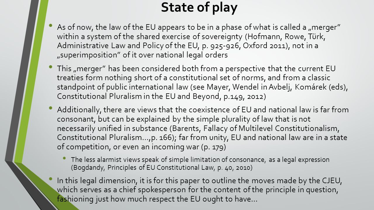 "State of play As of now, the law of the EU appears to be in a phase of what is called a ""merger within a system of the shared exercise of sovereignty (Hofmann, Rowe, Türk, Administrative Law and Policy of the EU, p."