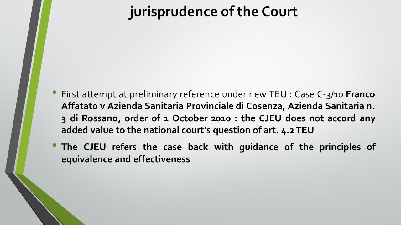 jurisprudence of the Court First attempt at preliminary reference under new TEU : Case C-3/10 Franco Affatato v Azienda Sanitaria Provinciale di Cosenza, Azienda Sanitaria n.